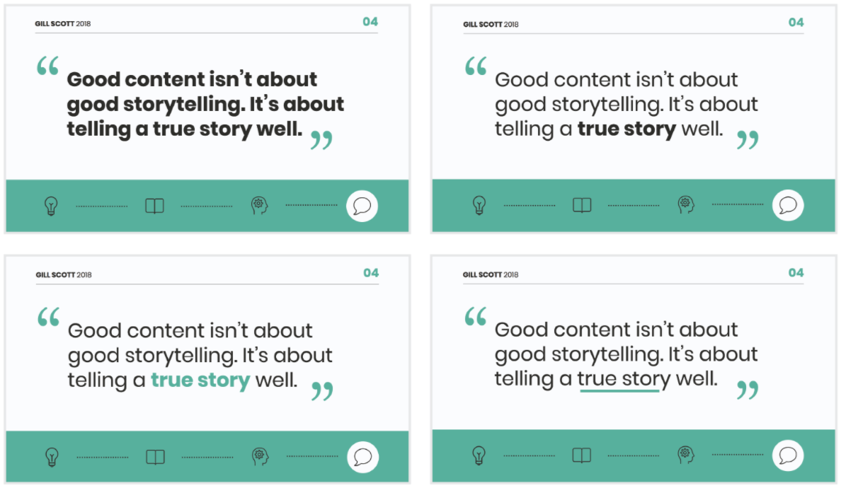 """4 differently formatted webinar slides that say: """"Good content isn't about good storytelling. It's about telling a true story well."""" The first slide has the quote all bold. The second slide has only """"true story"""" in bold. The third slide has """"true story in bold and a different color. The fourth slide has """"true story"""" underlined."""