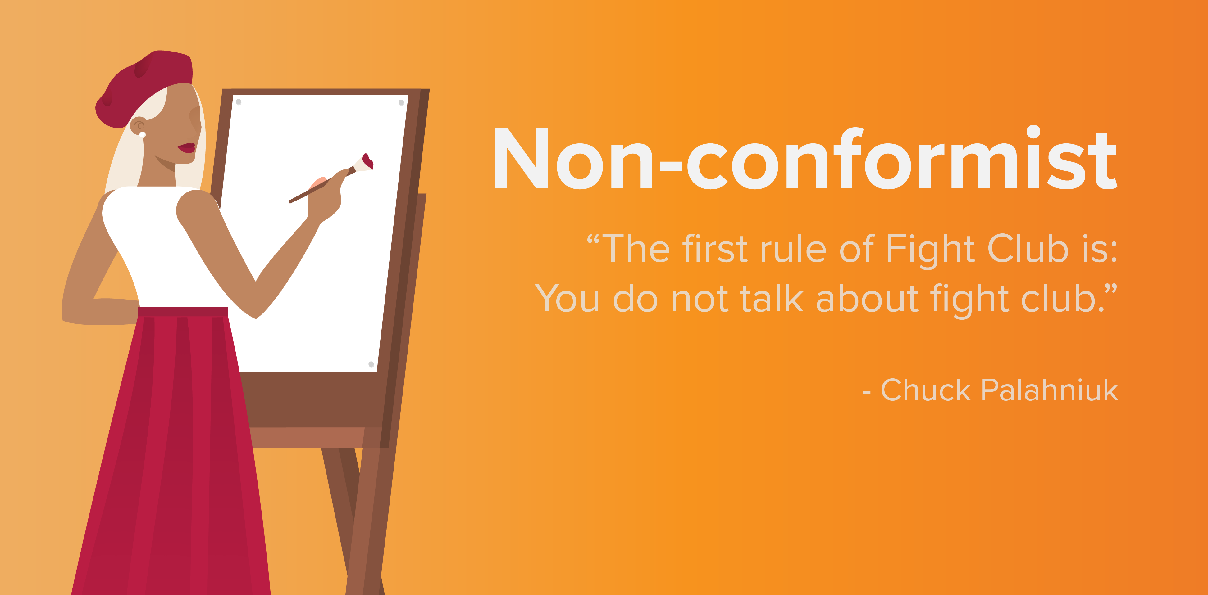 """Non-conformist. """"The first rule of Fight Club is: You do not talk about fight club."""" -Chuck Palahniuk"""